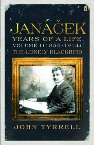 Janacek : years of a life, volume 1 (1854-1914) - laflutedepan.com