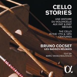 Cello stories : une histoire du violoncelle aux XVIIè & XVIIIè siècles - laflutedepan.com