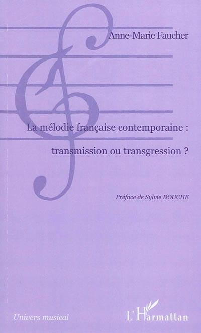 La mélodie française contemporaine : transmission ou transgression ? - laflutedepan.com
