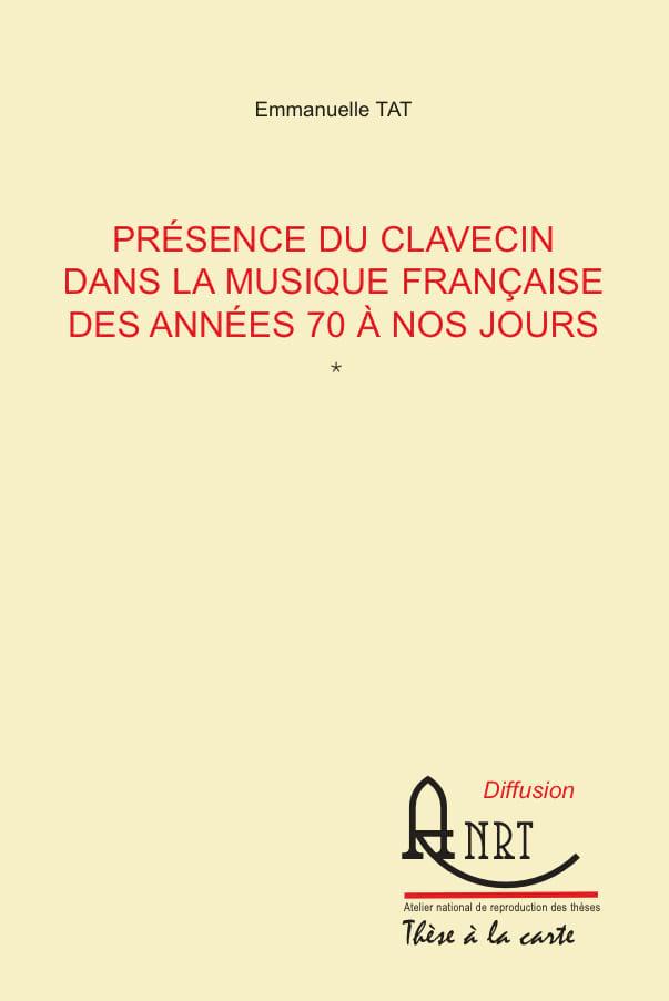 Présence du clavecin dans la musique française des années 70 à nos jours - laflutedepan.com