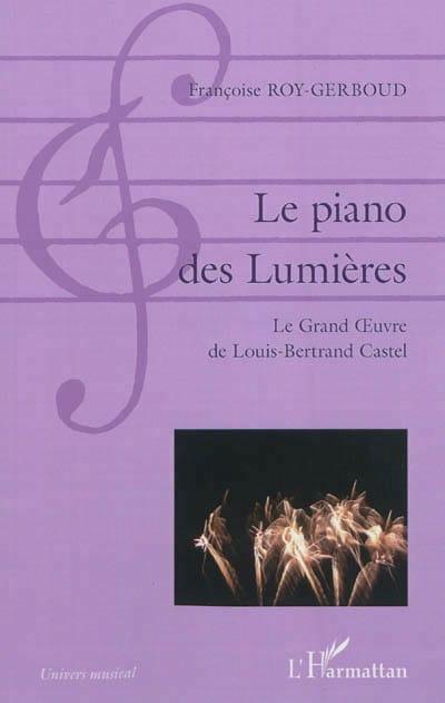 Le piano des Lumières : le grand œuvre de Louis-Bertrand Castel - laflutedepan.com
