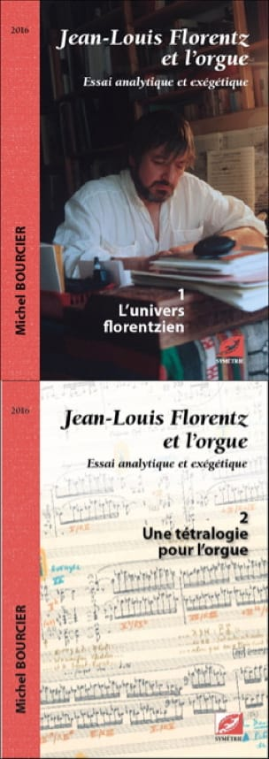 Michel BOURCIER - Jean-Louis Florentz and the organ, volume 1: the Florentzian universe - Livre - di-arezzo.com