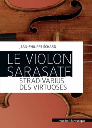 ECHARD Jean-Philippe - The violin Sarasate: Stradivarius virtuosos - Livre - di-arezzo.co.uk