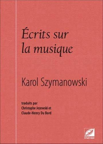 Écrits sur la musique - Karol SZYMANOWSKI - Livre - laflutedepan.com