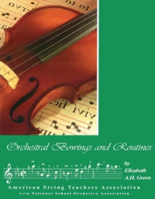 GREEN Elizabeth A. H. - Orchestral bowings and routines - Livre - di-arezzo.co.uk