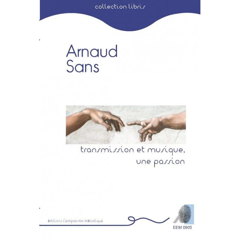 Arnaud SANS - Transmission and music, a passion - Livre - di-arezzo.co.uk