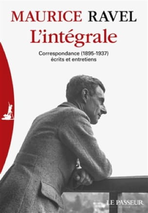 Maurice RAVEL - The integral: correspondence (1895-1937), writings and interviews - Livre - di-arezzo.co.uk