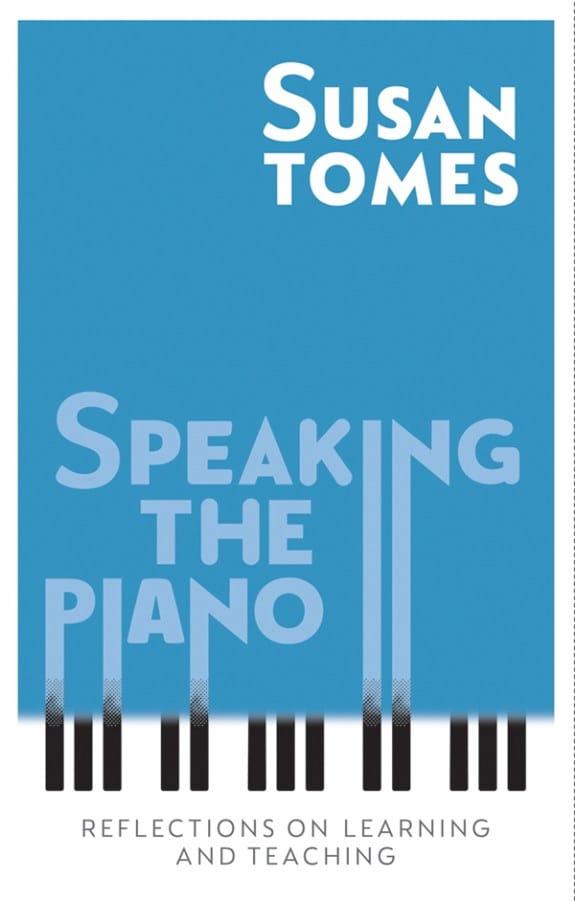 Speaking the piano - Susan TOMES - Livre - laflutedepan.com