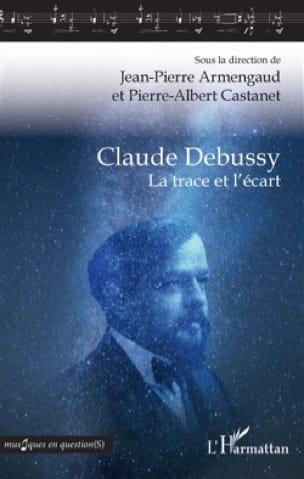 Claude Debussy : la trace et l'écart - laflutedepan.com