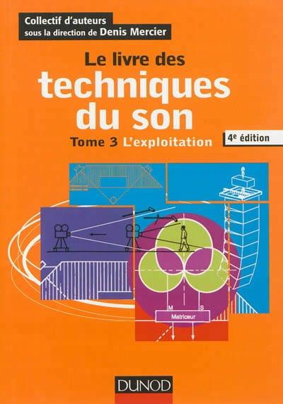 Le livre des techniques du son vol 3: L'exploitation - laflutedepan.com