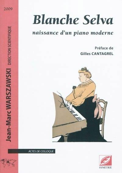 Blanche Selva : naissance d'un piano moderne - laflutedepan.com