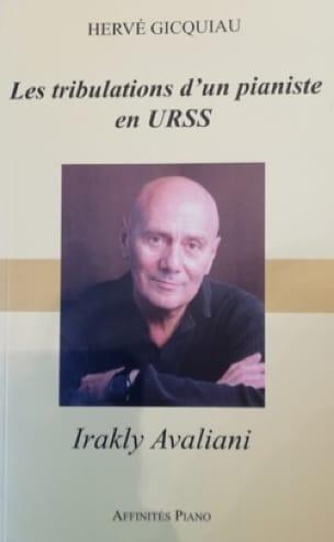 Hervé GICQUIAU - Irakly Avaliani : les tribulations d'un pianiste en URSS - Livre - di-arezzo.fr
