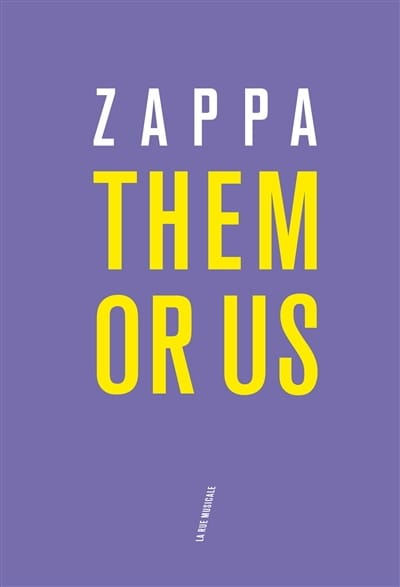 Them or us : le livre - Frank ZAPPA - Livre - laflutedepan.com