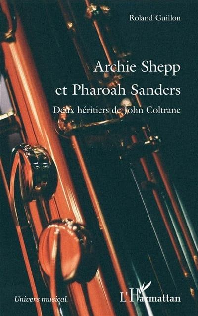 Archie Shepp et Pharoah Sanders : deux héritiers de John Coltrane - laflutedepan.com