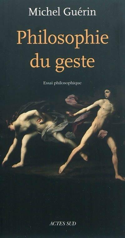 Michel GUÉRIN - Filosofía del gesto: ensayo filosófico. - Livre - di-arezzo.es