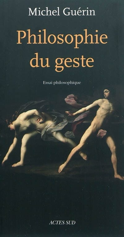 Michel GUÉRIN - Philosophy of gesture: philosophical essay - Livre - di-arezzo.co.uk