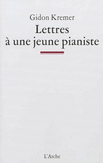 Lettres à une jeune pianiste - Gidon KREMER - Livre - laflutedepan.com