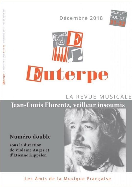 ANGER Violaine / KIPPELEN Étienne (dir.) - Euterpe, n° 31 - 32 (décembre 2018) - Jean-Louis Florentz, veilleur insoumis - Livre - di-arezzo.fr