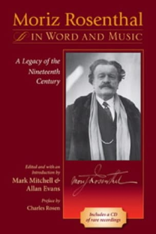 Moriz Rosenthal in word and music : a legacy of the nineteenth century - laflutedepan.com