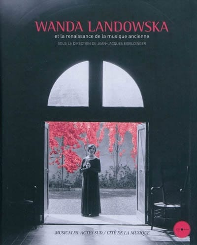 Wanda Landowska et la renaissance de la musique ancienne - laflutedepan.com