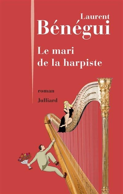 Le mari de la harpiste - Laurent BENEGUI - Livre - laflutedepan.com