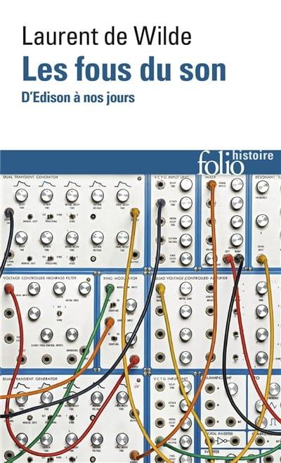 Les fous du son : d'Edison à nos jours - laflutedepan.com