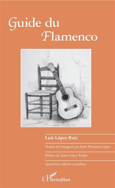Guide du flamenco - LOPEZ RUIZ Luis - Livre - laflutedepan.com