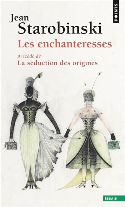 Les enchanteresses - Jean STAROBINSKI - Livre - laflutedepan.com