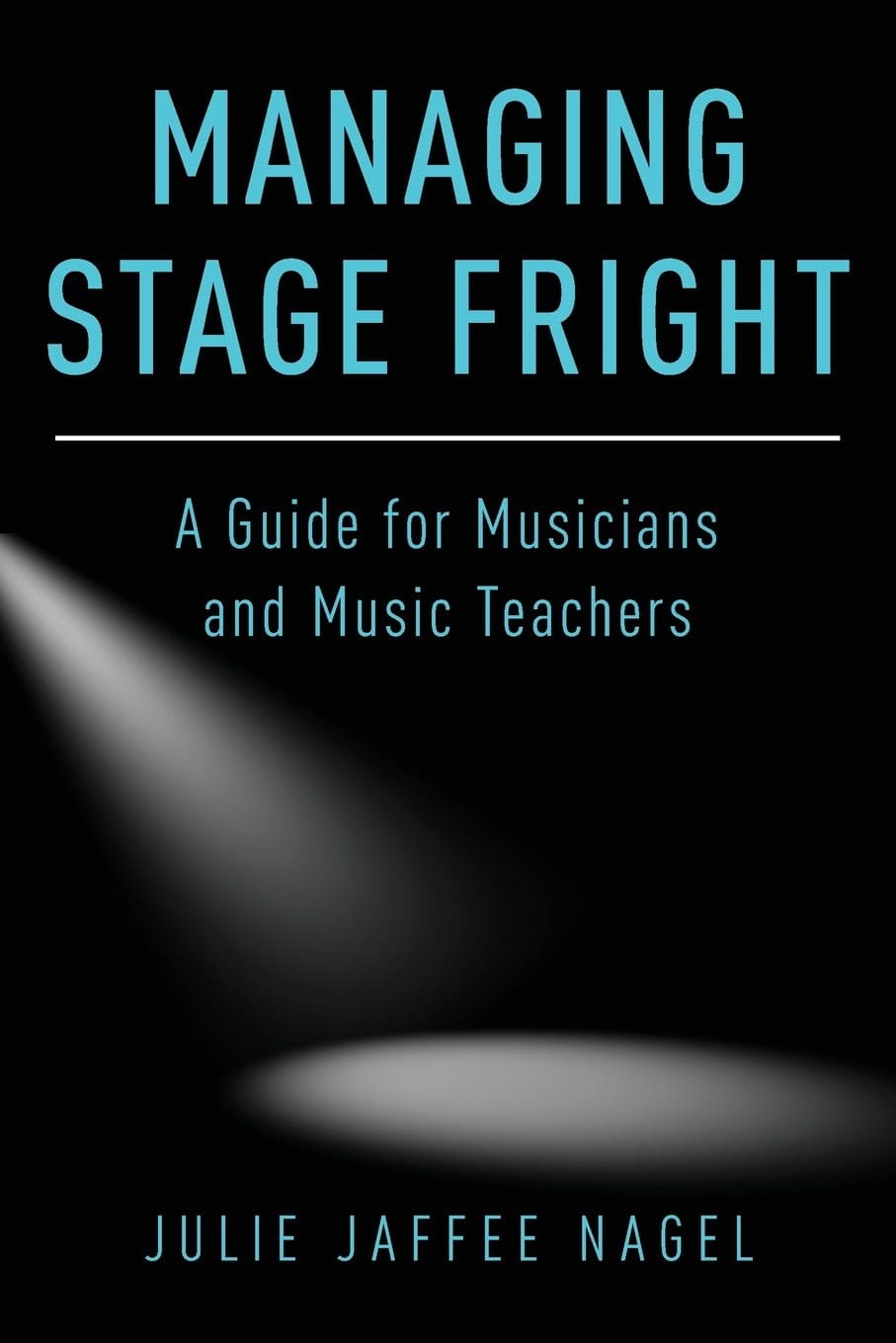 Managing stage fright : a guide for musicians and music teachers - laflutedepan.com