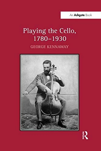 Playing the cello, 1780-1930 - George KENNAWAY - laflutedepan.com