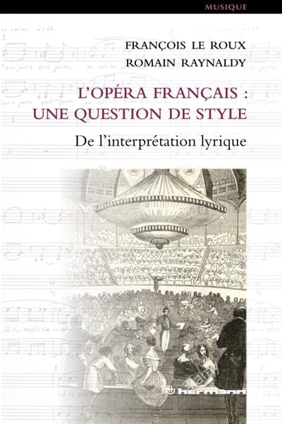 L'opéra français : une question de style - De l'interprétation lyrique - laflutedepan.com