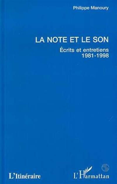 La note et le son : écrits et entretiens, 1981 - 1998 - laflutedepan.com