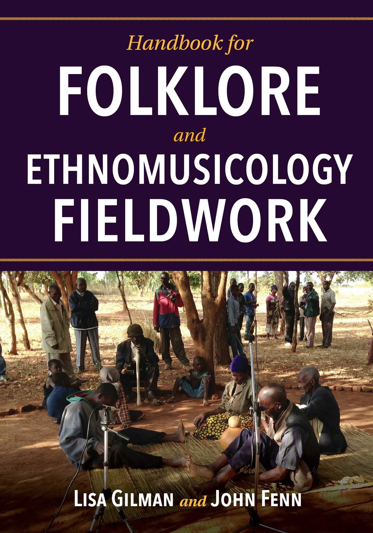GILMAN Lisa / FENN John - Handbook for folklore and ethnomusicology Fieldwork - Livre - di-arezzo.co.uk