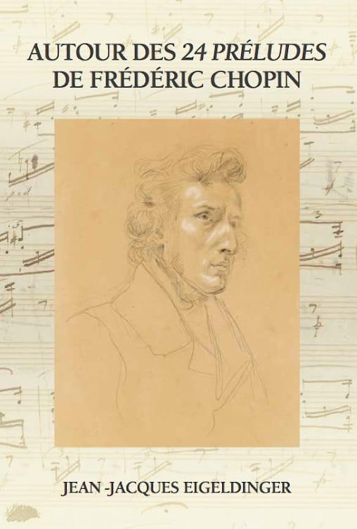 EIGELDINGER Jean-Jacques - Autour des 24 préludes de Frédéric Chopin - Livre - di-arezzo.fr