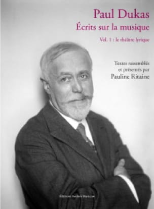 Ecrits sur la musique, vol. 1 : le théâtre lyrique - laflutedepan.com