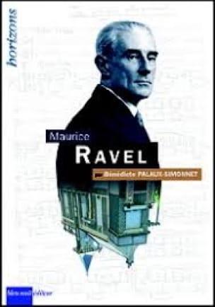 Maurice Ravel - PALAUX SIMONNET Bénédicte - Livre - laflutedepan.com