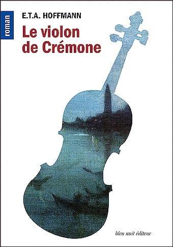 HOFFMANN E.T.A. - Le violon de Crémone - Livre - di-arezzo.fr