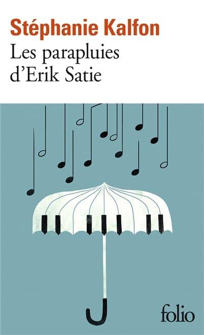 Les parapluies d'Erik Satie - Stéphanie KALFON - laflutedepan.com