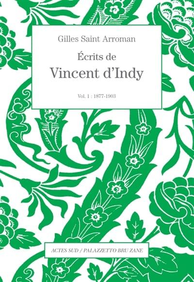 Écrits de Vincent d'Indy, vol. 1 - D'INDY Vincent - laflutedepan.com