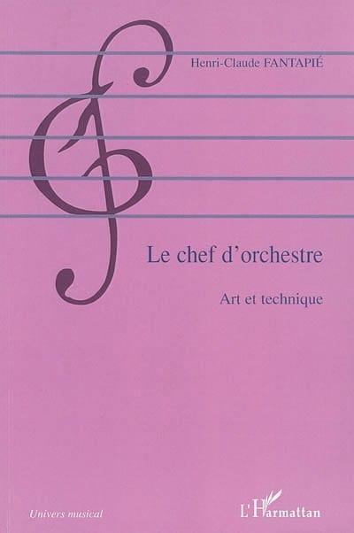 Le chef d'orchestre : art et technique - laflutedepan.com
