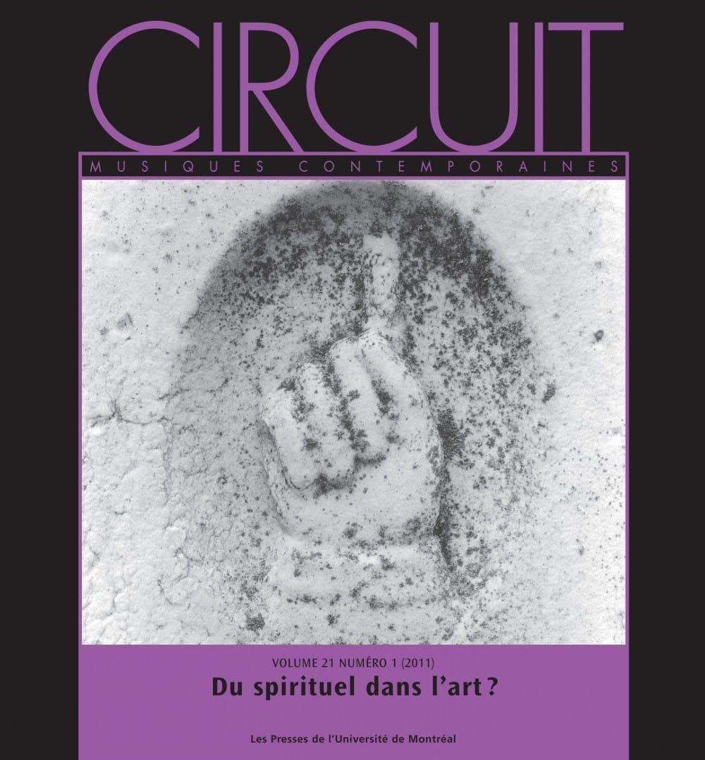Circuit, vol. 21, n° 1 (2011) - Du spirituel dans l'art ? - laflutedepan.com