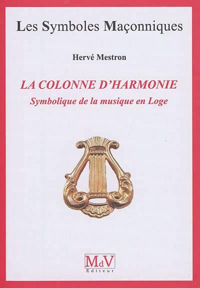 La colonne d'harmonie : symbolique de la musique en loge - laflutedepan.com