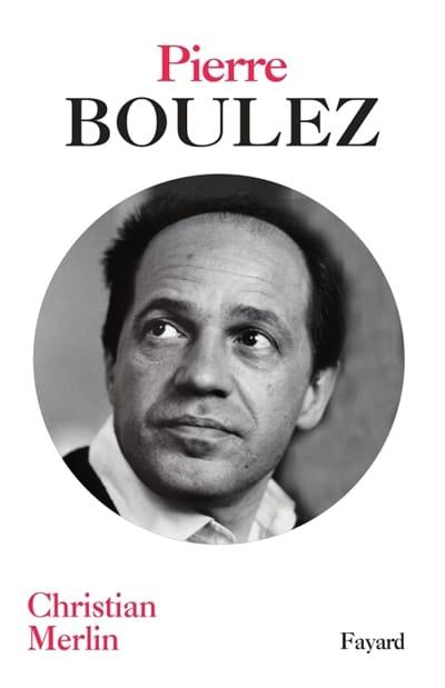 Pierre Boulez - Christian MERLIN - Livre - laflutedepan.com