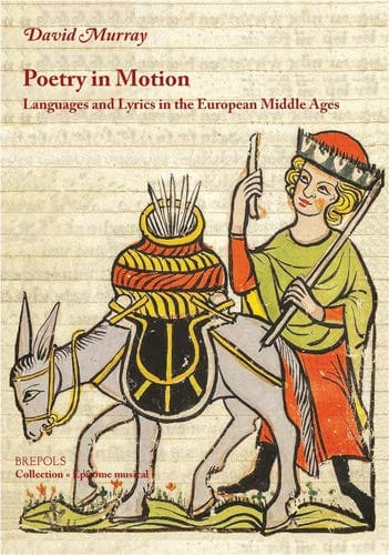 Poetry in motion : languages and lyrics in the European Middle Ages - laflutedepan.com