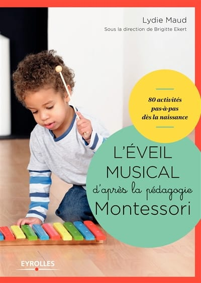 Lydie MAUD - The musical awakening according to the Montessori pedagogy - Livre - di-arezzo.com