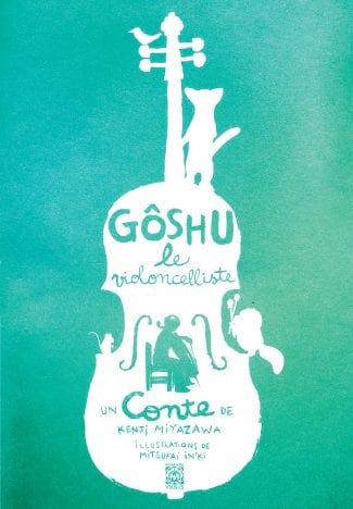 Gôshu le violoncelliste - Kenji Miyazawa - Livre - laflutedepan.com