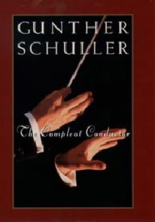 The compleat conductor - Gunther SCHULLER - Livre - laflutedepan.com