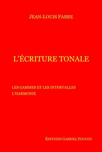 L'écriture tonale - Jean-Louis FABRE - Livre - laflutedepan.com