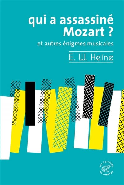 Qui a assassiné Mozart ? - Ernst HEINE - Livre - laflutedepan.com