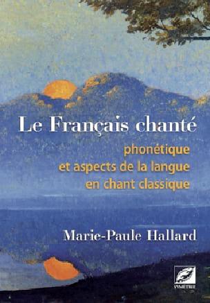 Le Français chanté - HALLARD Marie-Paule - Livre - laflutedepan.com